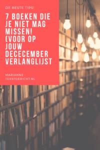 7 Boeken die je niet mag missen! (voor op jouw Dececember verlanglijst