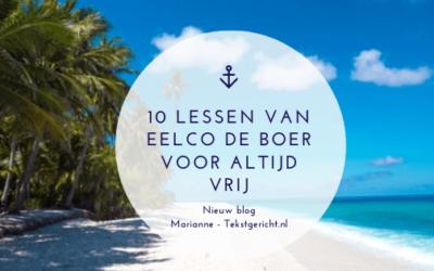 Voor altijd vrij: 10 (ondernemers)lessen van Eelco de Boer