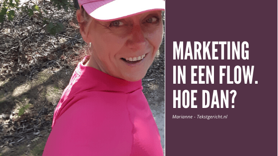 Marketing in een flow? Hoe dan?