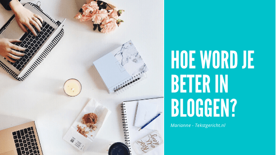 Hoe word je beter in bloggen?