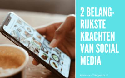 De 2 belangrijkste krachten van social media