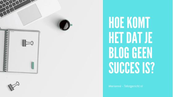 Hoe komt het dat je blog niet succesvol is?