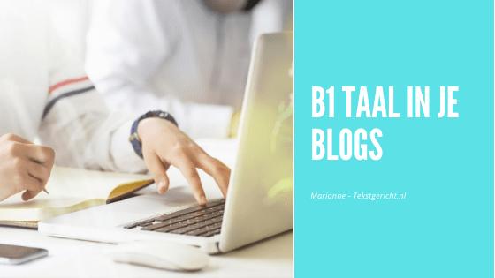 Gebruik B1 taal in je blogs