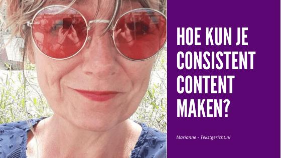 Cosistent Content maken schrijfcoach ondernemers contentstrategie Marianne
