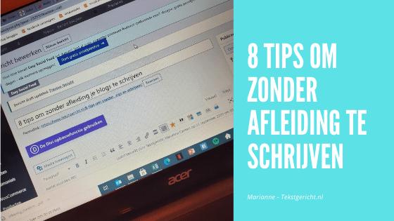 8 tips om zonder afleiding je blogs te schrijven