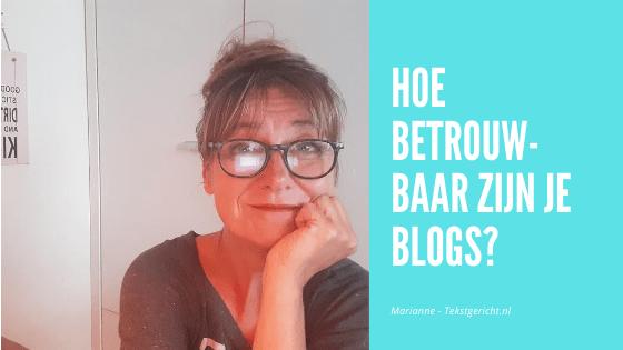 Hoe betrouwbaar zijn je blogs?