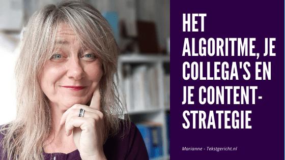 Het algoritme, je con-collega's en je content(strategie)