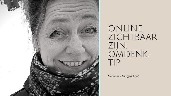 Waarom online zichtbaar zijn lastig en krachtig is omdenktip marianne schrijfcoach