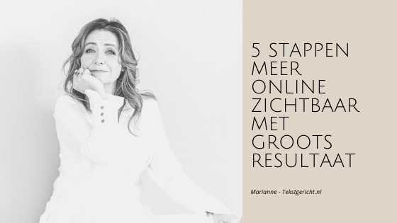5 spannende stappen om meer online zichtbaar te worden met groots resultaat