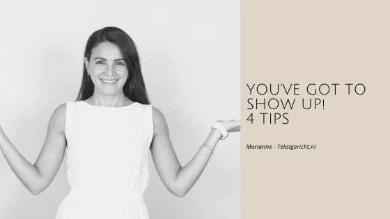show up 4 tips marianne schrijfcoach ondernemers